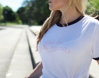 You do you, Mama /// Women's ringer style t-shirt