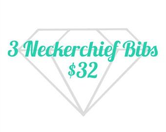 SALE: 3 Neckerchief Bibs - save 4 dollars