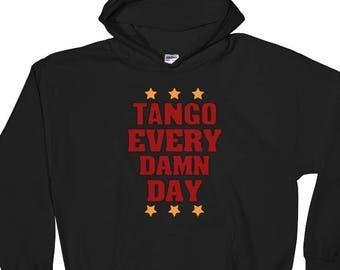 Tango Every Day Tango Hoodie Tango Print Tango Dancing Tango Love