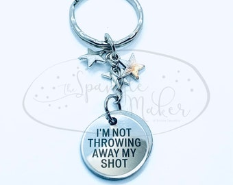 Hamilton My Shot Young Scrappy Hungry Keychains