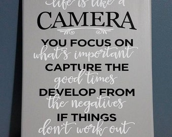 Life is Like a Camera... Home Decor Sign