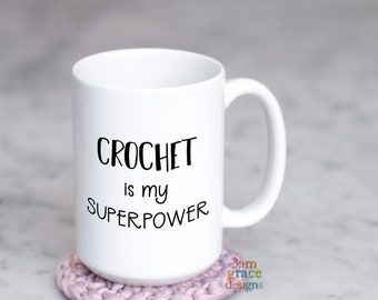 Crochet Is My Superpower Ceramic Coffee Mug