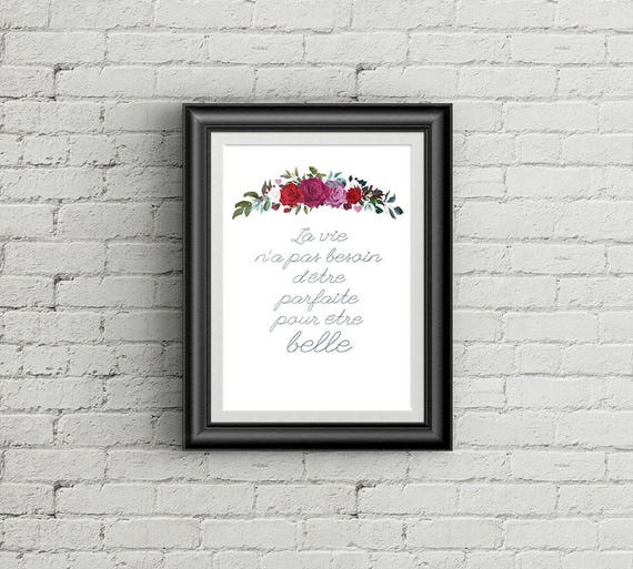 French Positive Printable Poster La Vie Est Belle Positive And Motivational Typographic And Floral Quote