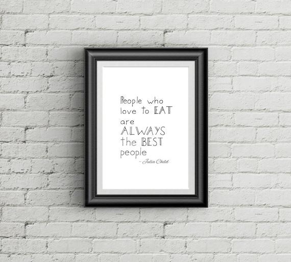 Plakat Do Druku Angielski Gotowanie Cytat Julia Child Ludzie Którzy Lubią Jeść Plakat Czarno Białe Jadalnia
