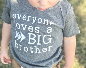 Everyone loves a big brother tshirt