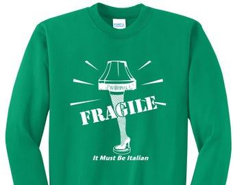 Fragile It Must Be Italian Crew Neck Sweatshirt Ugly Christmas Sweater Christmas Story Leg Lamp