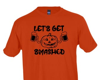 Let's Get Smashed Funny Halloween Graphic Tee Men's or Women's Shirt