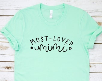 ca69cf8d Most Loved Mimi/ Mimi Shirt/ Mothers Day Shirt/ Gift for Mom/ Best Mimi Ever
