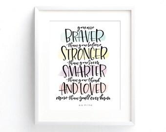 Braver Than You Believe Print