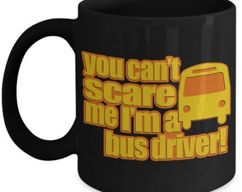 Bus driver gift bus driver appreciation gifts school bus etsy bus driver mug school bus driver coffee mug school bus driver gifts you cant scare me im a bus driver bus driver mug gift bus driver gift solutioingenieria Image collections