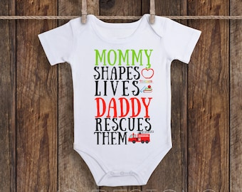 My Mommy Shapes Lives My Daddy Rescues Them Teacher and Firefighter Infant  Bodysuit 89f15f91a