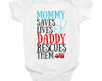 bbe24f3c6 My Mommy Saves Lives My Daddy Rescues Them Nurse and Firefighter Infant  Bodysuit