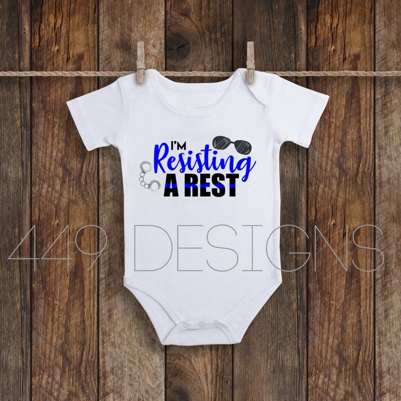 Thin Blue Line Police Shirt Thin Blue Line Baby Gift Police Baby Shower Gift I/'m Resisting A Rest Infant Tee Baby Infant Bodysuit