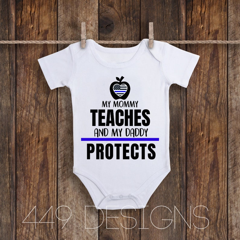 Mommy teaches Daddy Protects thin blue line teacher and Police Officer Parents Infant Bodysuit