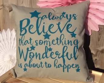 Always Believe Quote Cushion Cover