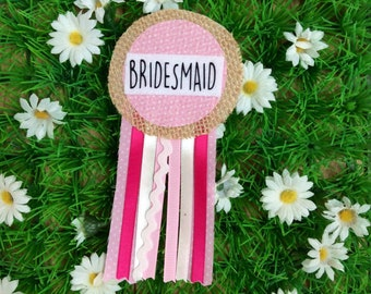 Bridesmaid Hen Party Ribbon Rosette Badge