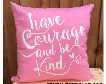 Have Courage and Be Kind, Cinderella Quote Cushion Cover