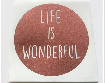 Life is Wonderful Vinyl Decal Sticker