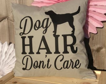 Dog Quote Cushion Cover, Dog Hair Don't Care