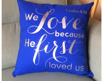 1 John 4:19 Cushion Cover