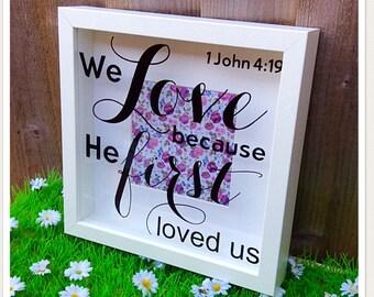 1 John 4:19 Box Frame
