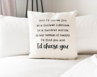 I'd Choose You throw pillow cover   anniversary gift   Bridal gift   wedding gift   mr and mrs.   Hubby and Wifey   i'd choose you quote