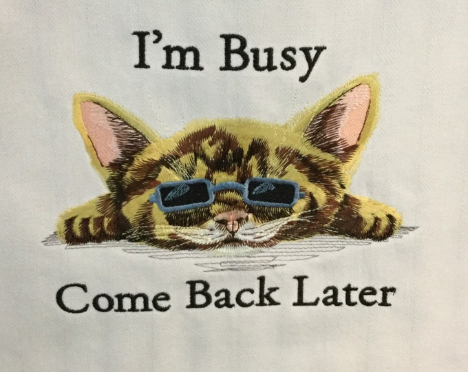 """Kitchen Towel - Cat - I'm Busy Come Back Later-28""""x20"""", FREE SHIPPING, Multi-Colored Strip, Funny Saying Towel-Back Hanging Tab-IPFG-000400"""