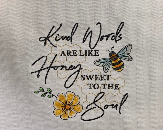 "Kitchen Towel - Kind Words Are Like Honey Sweet To The Soul, 28"" x 20"", FREE SHIPPING, 100% Cotton Towel, Back Hanging Tab - IPFG-000440"