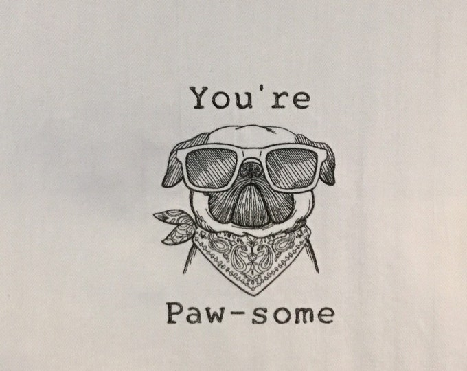 """Kitchen Towel - You're Paw-Some Dog, 28"""" x 20"""", FREE SHIPPING, Multi-Colored Strip, Funny Saying Towel, Back Hanging Tab - IPFG-000395"""
