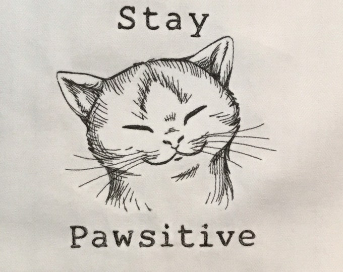 """Kitchen Towel - Stay Pawsitive Cat, 28"""" x 20"""", FREE SHIPPING, Funny Saying Towel, 100% Cotton Towel, Back Hanging Tab - IPFG-000394"""