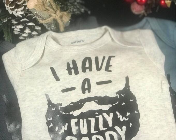 I Have a Fuzzy Daddy bodysuit