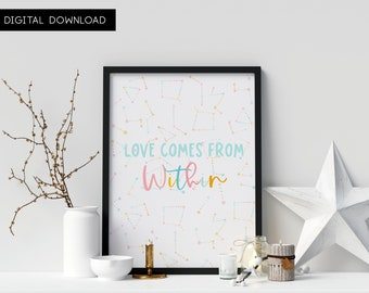 Love comes from within colorful digital art print with constellation like background giving it a galaxy vibe. Motivational wall art