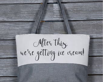 Custom Two Tone Bag - Reusable Tote - Reusable Grocery Bag - Novelty Gift - Print on Demand - After this we're getting ice cream!