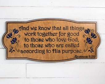 Romans 8:28 Bible Verse Sign carved in wood. Bible Verse Wall Art. Christian Wall Art with flowers. All things work together for good