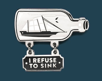Ship In A Bottle Enamel Lapel Pin / I Refuse to Sink / Tattoo Inspired Gift / Nautical Boat Accessory / Two Piece Lapel Pin