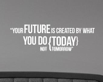 Your Future Is Created By What You Do Today Inspirational Quote Wall Decal Vinyl Lettering Motivational Sticker Art Room Office Decor hq35