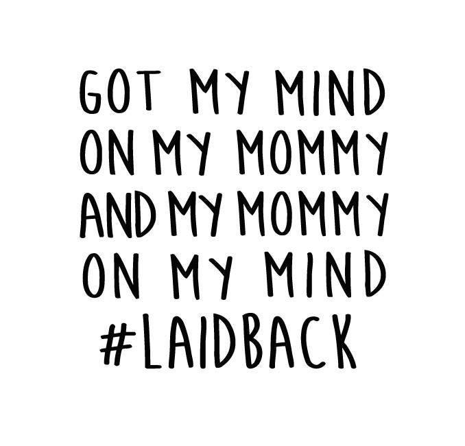 2e8293ed8 Got My Mind On My Mommy laidback SVG Digital Cut File | Etsy