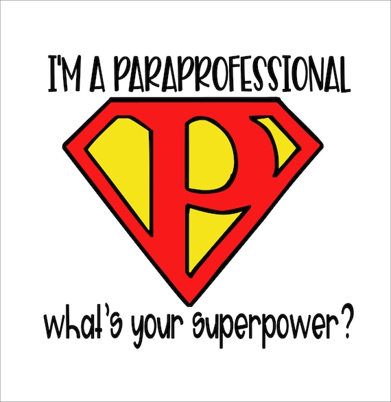 I'm A Paraprofessional What's Your Superpower SVG | Etsy