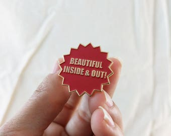 Beautiful Inside and Out - Soft Enamel Pin - Positivity