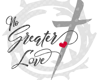 No Greater Love SVG cut file