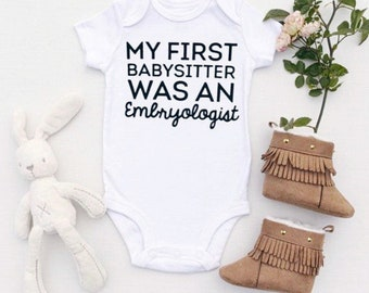 IVF Onesie, IVF Baby, IVF Gift, My First Babysitter Was An Embryologist, Embryo, The Little Embryo That Could Onesie