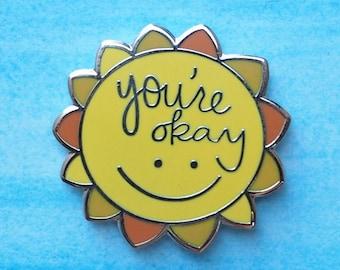 You're Okay Sunshine Enamel Pin | Positivity Lapel Pin | Mental Health Badge