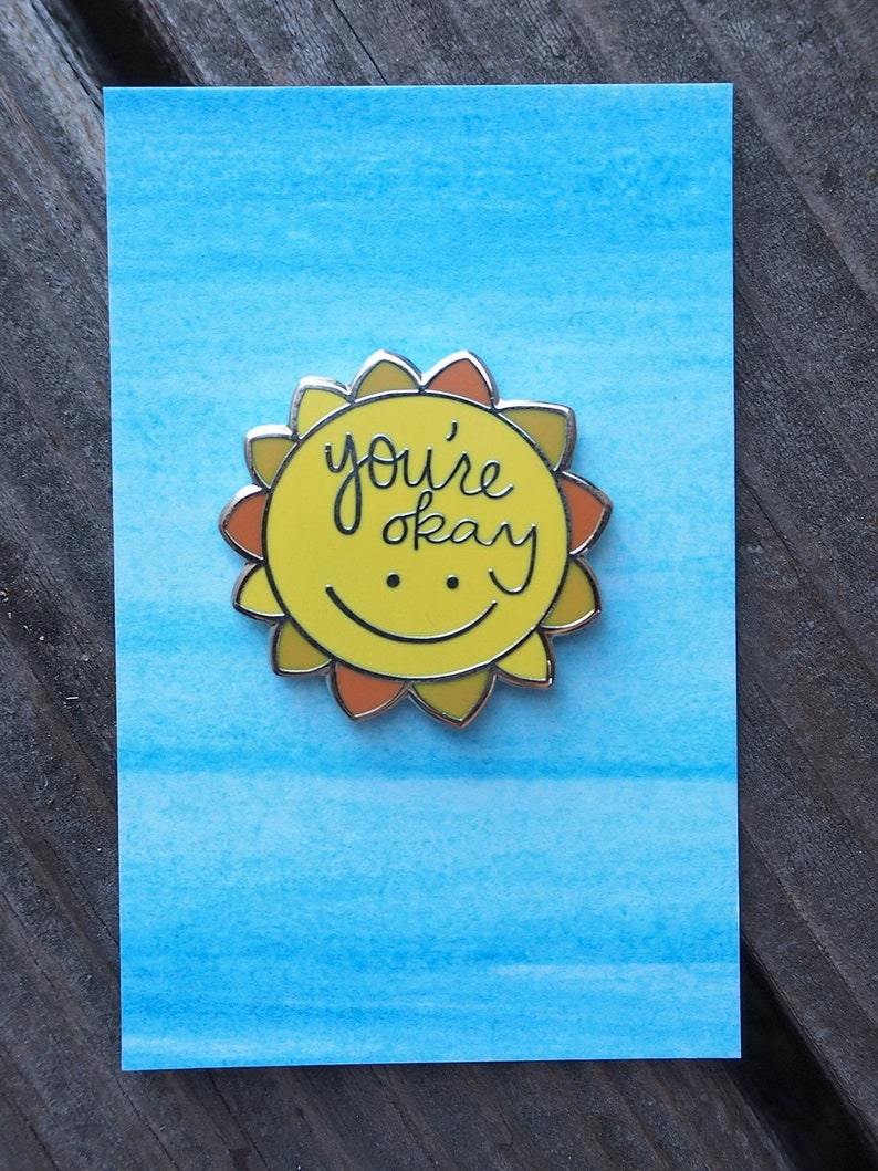 You're Okay Sunshine Enamel Pin  Positivity Lapel Pin  image 0