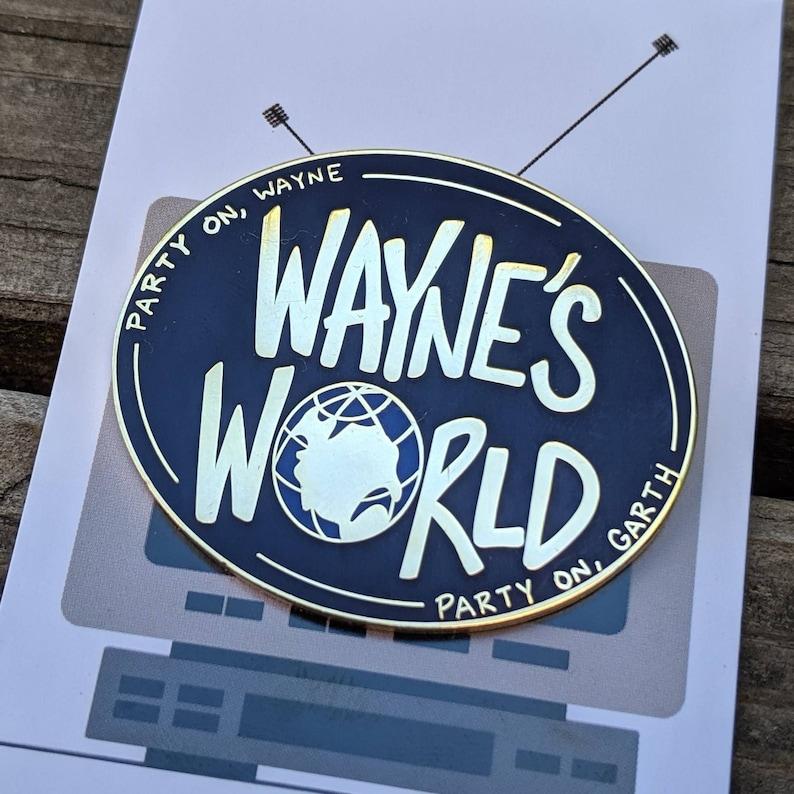 Wayne's World Enamel Pin  Lapel Pin  Hat Pin  Party on image 0