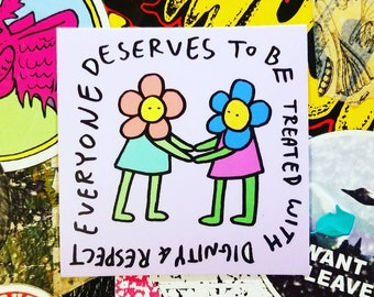 Everyone Deserves To Be Treated With Dignity And Respect Flower Twin Sticker