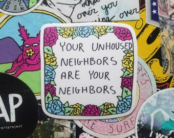 Your Unhoused Neighbors Are Your Neighbors Sticker