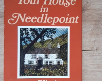 Your House in Needlepoint by Susan Higginson, Sew Your Own House, Needlepoint Book, Embroidery Book, How To Embroider Your House