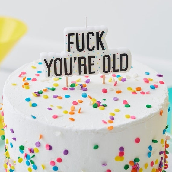 Admirable Adult Birthday Candle Fk Youre Old Naughty Candle Etsy Funny Birthday Cards Online Alyptdamsfinfo