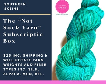 "June, July, August 2020 ""Not Sock Yarn Club"" a 3 month subscription."