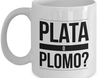 """Pablo Escobar Coffee Mug: """"Plata o Plomo"""" - 11 oz Ceramic Espresso/Tea/Coffee Mug No. 4"""